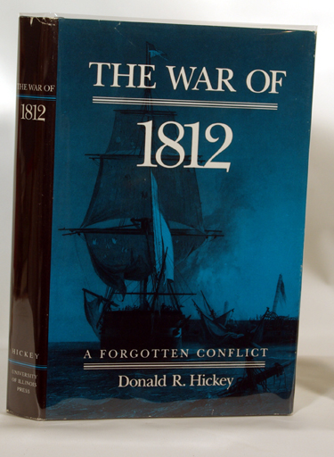 The War of 1812 A Forgotten
