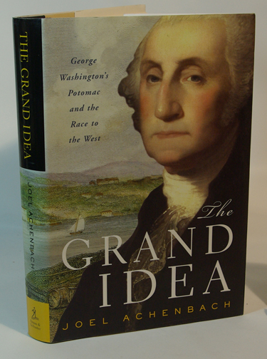 The Grand Idea George Washingtons Potomac