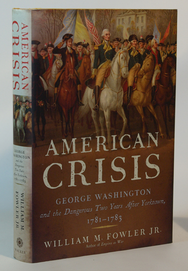 American Crisis George Washington and the