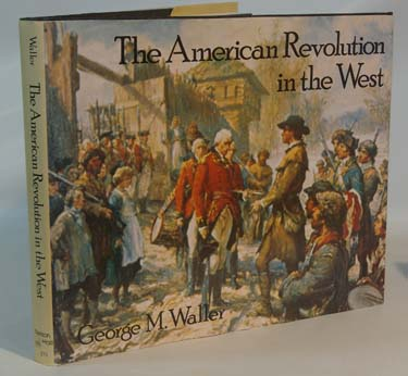 The American Revolution in the West