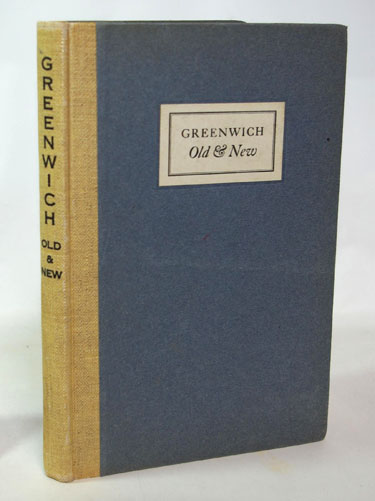 Greenwich Old & New. A History, Illustrated