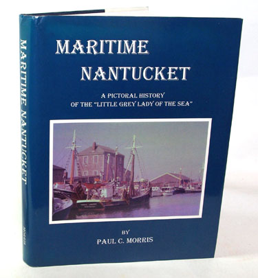 Maritime Nantucket  A Pictoral History Of