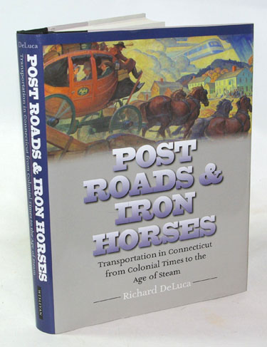 Post Roads & Iron Horses Transportation in