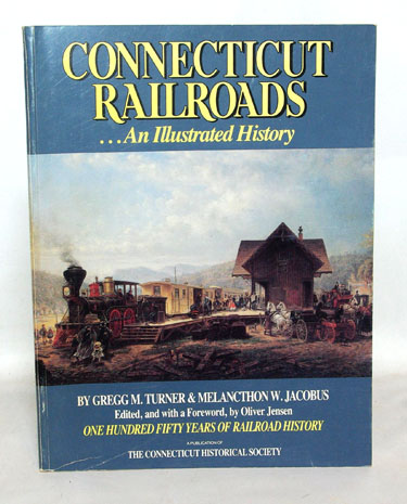 Connecticut Railroads...An Illustrated History