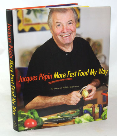 Jacques Pepin More Fast Food My
