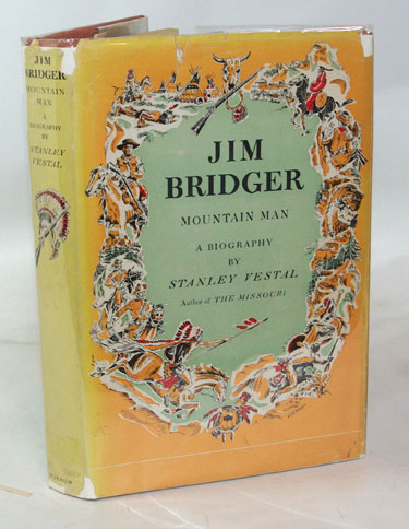 Jim Bridger Mountain Man A Biography