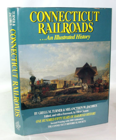 Connecticut Railroads An Illustrated History