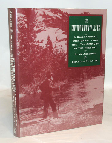 The Environmentalists A Biographical Dictionary From