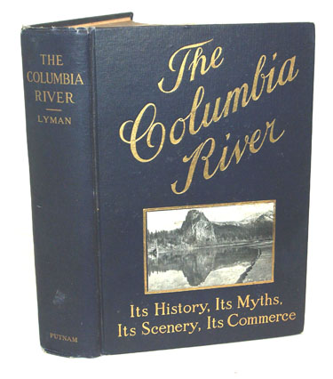 The Columbia River Its History, Its