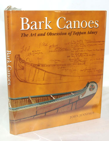 Bark Canoes The Art and Obsession
