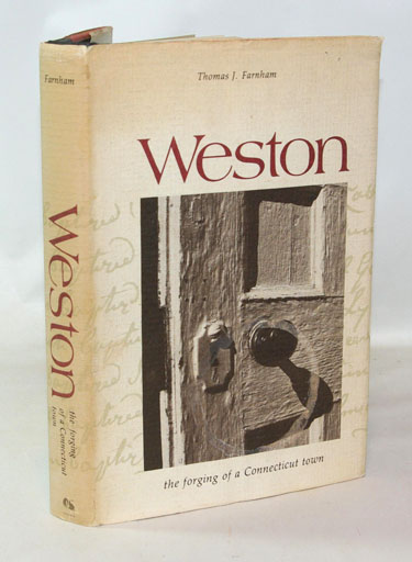 Weston the forging of a Connecticut