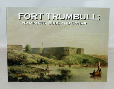Fort Trumbull: Ramparts, Subs and Sonar