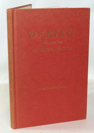 Darien 1641-1820-1970 Historical Sketches