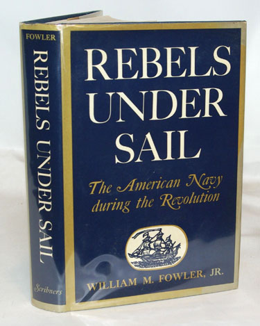 Rebels Under Sail The American Navy