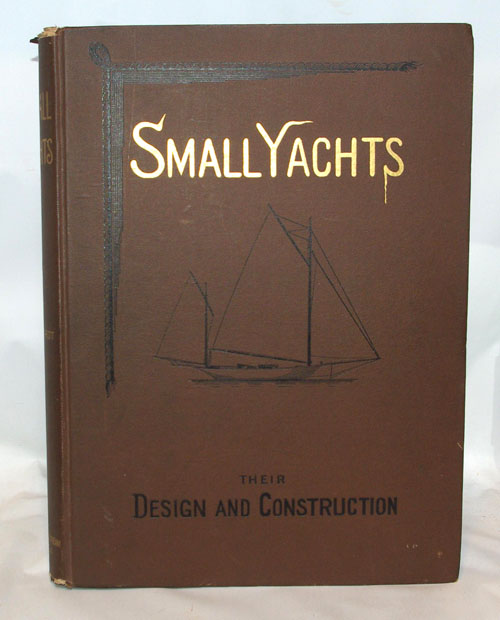 Small Yachts Their Design And Construction